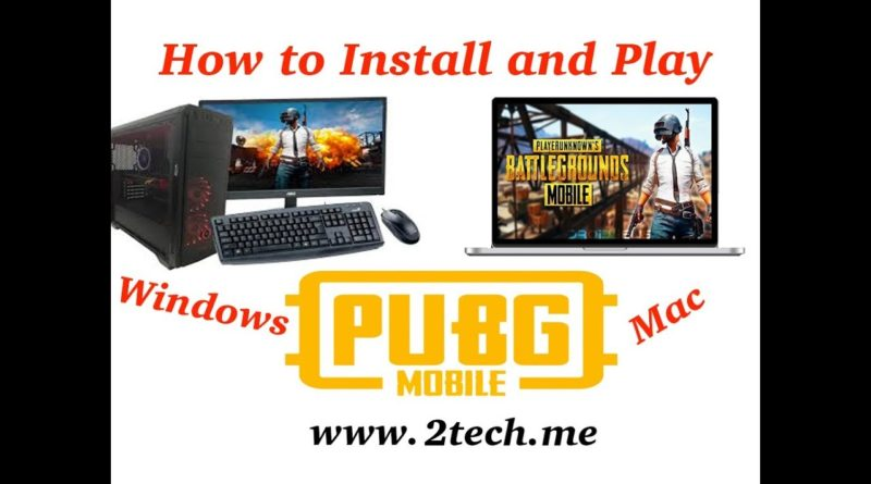 how to download and install PUBG Mobile and play it on your PC or on Laptop ( Windows and Mac).