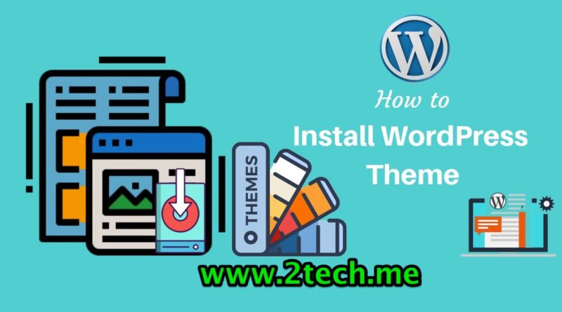 How to Upload and Install a WordPress Themes